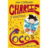 CFS78_001w Carte Editura Litera, Charlie se transforma in cocos, Sam Copeland