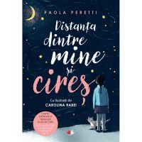 CFS89_001w Carte Editura Litera, Distanta dintre mine si cires, Paola Peretti