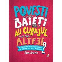 CFS93_001w Carte Editura Litera, Povesti pentru baieti care au curajul sa fie altfel, Vol.2, Ben Brooks