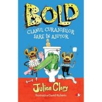 CFS98_001w Carte Editura Litera, Bold. Clanul curajosilor sare in ajutor, Julian Clary, David Roberts