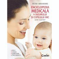 COR.1431_001w Carte Editura Corint, Enciclopedia medicala a sugarului si copilului mic, Peter Abrahams