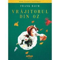 COZMCI_001w Carte Editura Arthur, Vrajitorul din Oz (Ilustrat arthur), Frank Baum