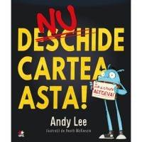CPB159_001w Carte Editura Litera, Nu deschide Cartea asta! Andy Lee
