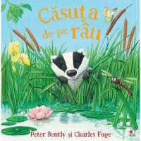 CPB180_001w Carte Editura Litera, Casuta de pe rau, Peter Bently