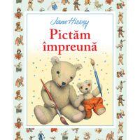 CPB182_001w Carte Editura Litera, Pictam impreuna, Jane Hissey