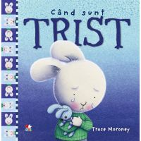 CPB204_001w Carte Editura Litera, Cand sunt trist, Trace Moroney