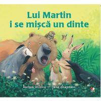 CPB239_001w Carte Editura Litera, Lui Martin i se misca un dinte, Karma Wilson