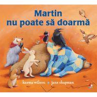 CPB243_001w Carte Editura Litera, Martin nu poate sa doarma, Karma Wilson