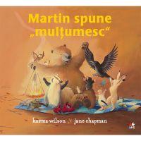 CPB244_001w Carte Editura Litera, Martin spune multumesc, Karma Wilson