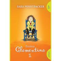 CPBCLEM1_001w Carte Editura Arthur, Clementina 1. Eroina Clementina, Sara Pennypacker