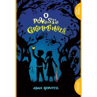 CPBGRIMM_001w Carte Editura Arthur, O poveste grimminala, Adam Gidwitz