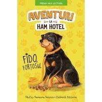 CPBPML124_001w Carte Editura Litera, Aventuri la Ham Hotel. Fido, fortosul, Shelley Swanson Sateren