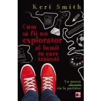 Cum sa fii un explorator al lumii in care traiesti, Keri Smith