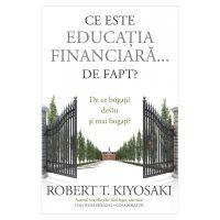 Ce este educatia financiara de fapt?, Robert T. Kiyosaki