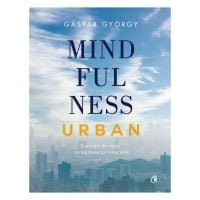 Mindfulness urban, Gaspar Gyorgy