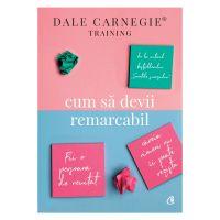 Cum sa devii remarcabil, Dale Carnegie