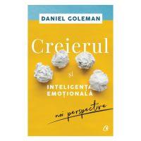 Creierul si inteligenta emotionala Editia II, Daniel Goleman