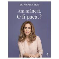 Am mancat. O fi pacat?, Dr. Mihaela Bilic