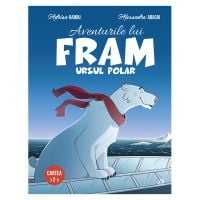 Aventurile lui Fram Ursul Polar Vol. II, Adrian Barbu, Alexandra Abagiu