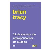 21 de secrete ale antreprenorilor de succes, Brian Tracy