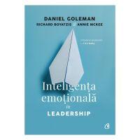 Inteligenta emotionala in leadership Editia III revizuita si adaugita, Daniel Goleman