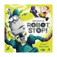Robot stop. Adam Bestwick, Claire Evans
