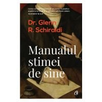 Manualul stimei de sine Editia II, Dr. Glenn R. Schiraldi