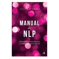 Manual de NLP Editia III, Joseph O'Connor