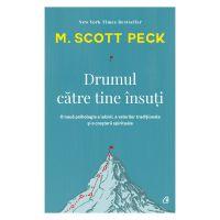 Drumul catre tine insuti Editia IV, M. Scott Peck