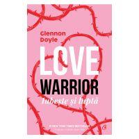 Love warrior. Iubeste si lupta, Glennon Doyle