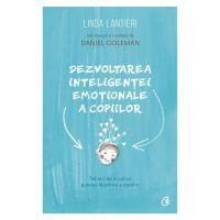 Dezvoltarea inteligentei emotionale a copiilor, Linda Lantieri, Daniel Goleman
