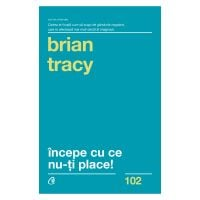 Incepe cu ce nu-ti place Editia III, Brian Tracy
