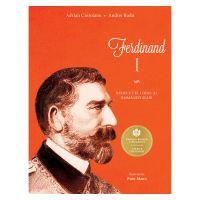 Ferdinand I, Adrian Cioroianu