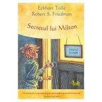 Secretul lui Milton, Eckhart Tolle, Robert S. Friedman