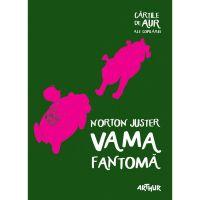 CVAMAAUR_001w Carte Editura Arthur, Vama fantoma, Norton Juster