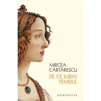 De ce iubim femeile, Mircea Cartarescu