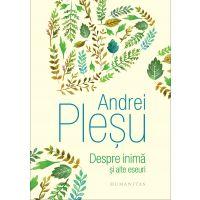 Despre inima si alte eseuri, Andrei Plesu