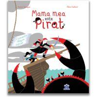 Carte Editura DPH - Mama mea este pirat, Karine Surugue