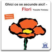DPH3333_001w Carte Editura DPH - Ghici ce se ascunde aici! Flori, Yusuke Yonezu
