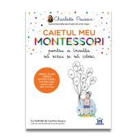 DPH5016_001w Caietul meu Montessori pentru a invata sa scriu si sa citesc, Charlotte Poussin