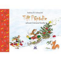Carte Editura DPH, Tifi Papadie salveaza Craciunul familiei, Andreas H. Schmachtl
