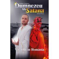 Carte Editura Litera, Dumnezeu vs Satana. Vacanta in Romania, Andrei Ciobanu, Ionut Rusu