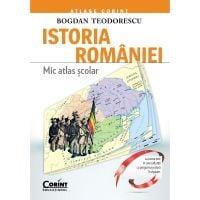 EDU.262_001w Carte Editura Corint, Mic Atlas scolar Istoria Romaniei - editie revizuita, Bogdan Teodorescu