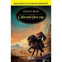 EDU.310_001w Carte Editura Corint, Calaretul fara cap, Mayne Reid