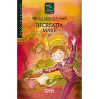 Carte Editura Corint, Recreatia mare, Mircea Santimbreanu