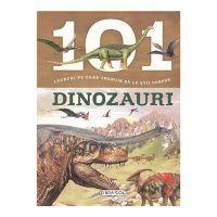Carte Editura Girasol: 101 lucruri despre - Dinozauri