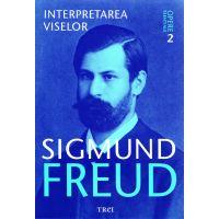 Interpretarea viselor - Opere esentiale, vol.2, Sigmund Freud