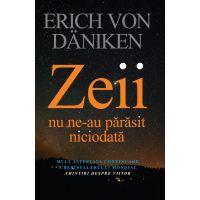 Zeii nu ne-au parasit niciodata, Erich Von Daniken