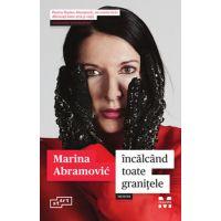 Incalcand toate granitele, Marina Abramovic