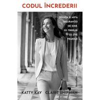 ET1720_001w Codul increderii, Katty Kay, Claire Shipman